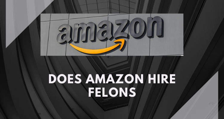 Does Amazon Hire Felons
