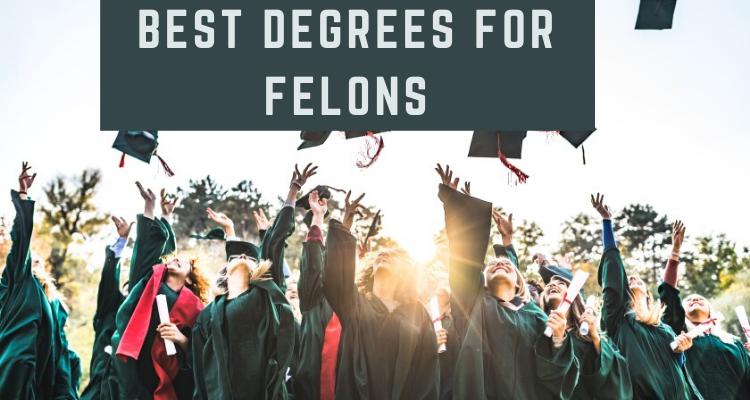 Best Degrees For Felons