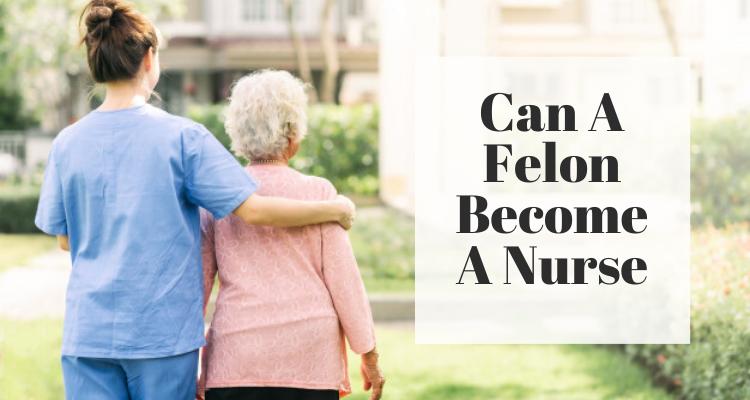Can A Felon Become A Nurse