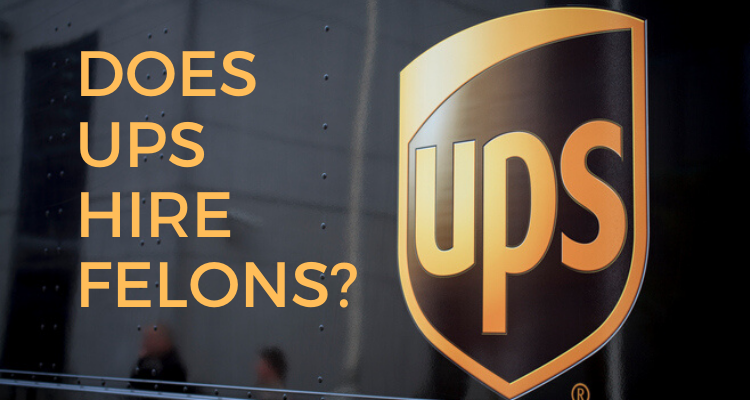 Does UPS Hire Felons?