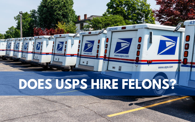 Does USPS Hire Felons
