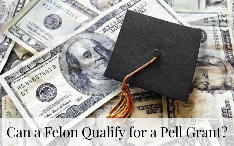 Can a Felon Qualify for a Pell Grant