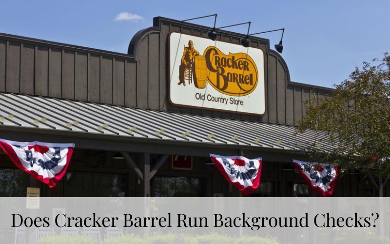 Does Cracker Barrel Run Background Checks?