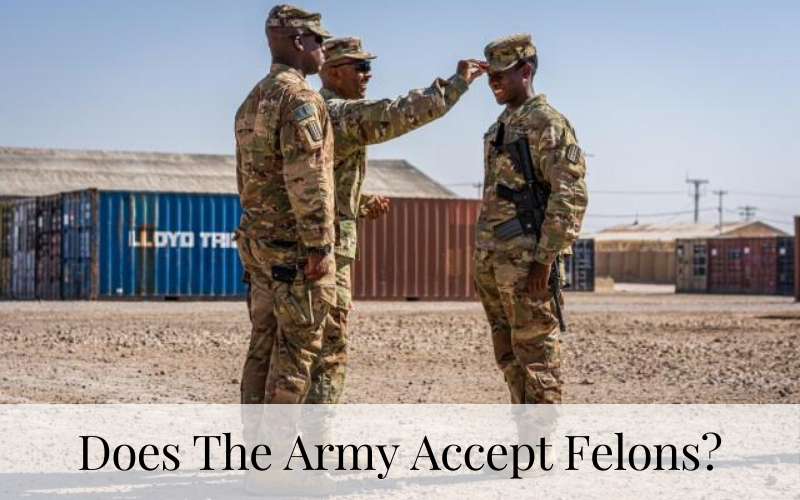 Does The Army Accept Felons