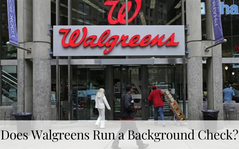 Does Walgreens Run a Background Check