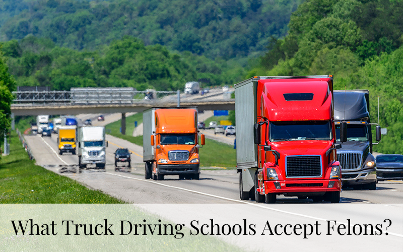 What Truck Driving Schools Accept Felons
