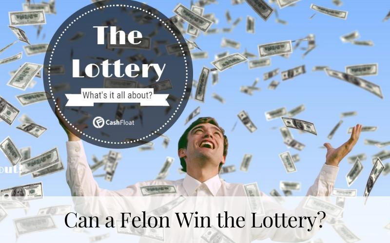 Can a Felon Win the Lottery