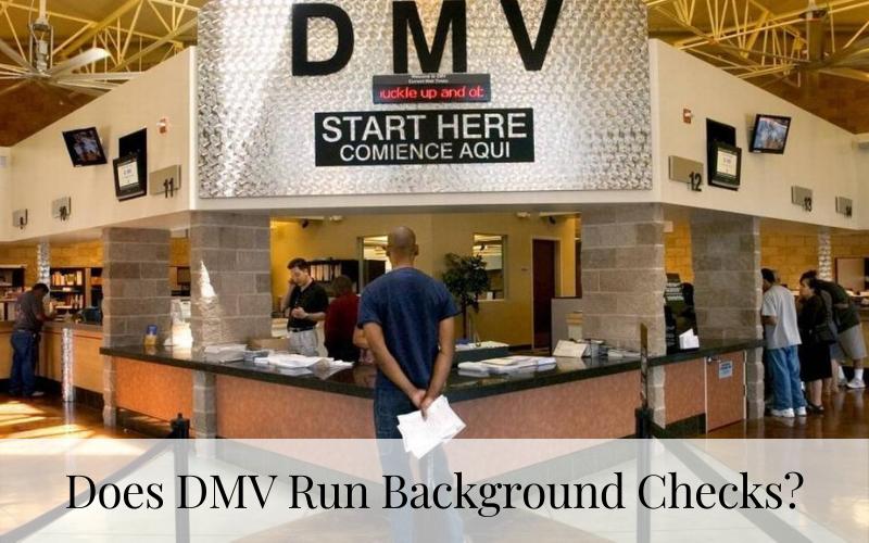 Does DMV Run Background Checks