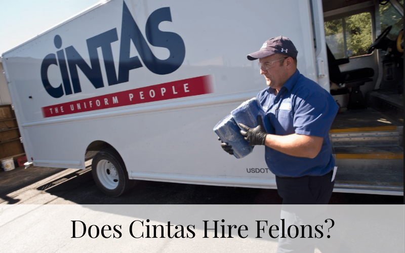 Does Cintas Hire Felons