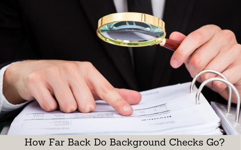 how far back do background check go