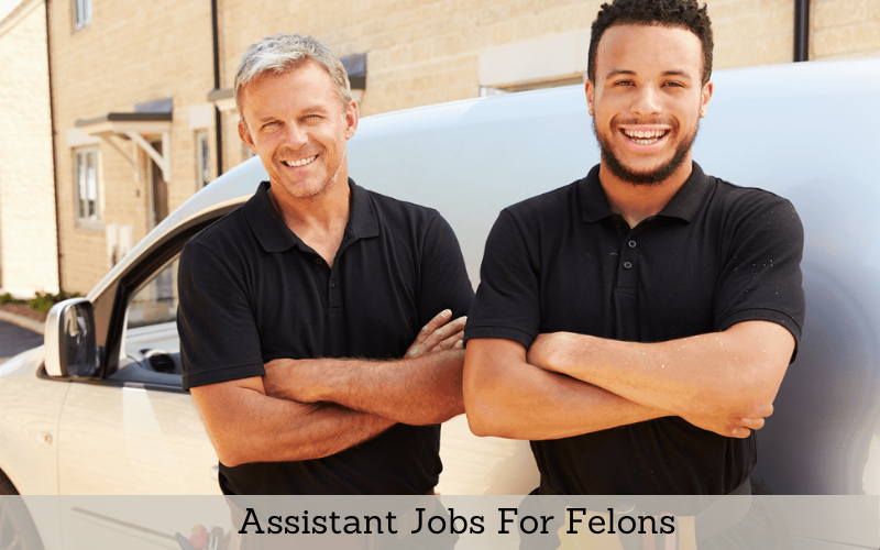 Assistant Jobs For Felons