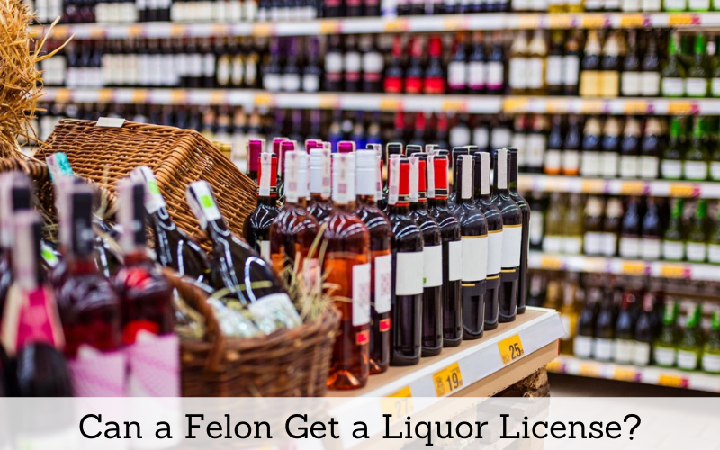 Can a Felon Get Liquor License