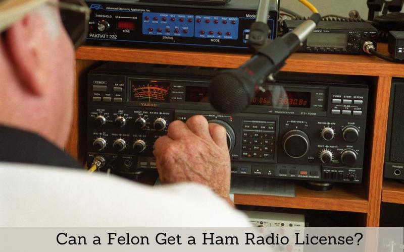 can a felon get a ham radio license