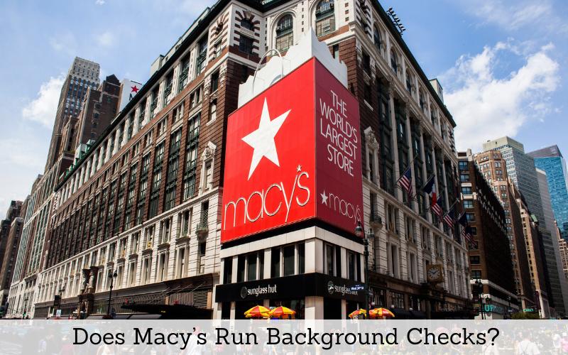 does macys run background checks