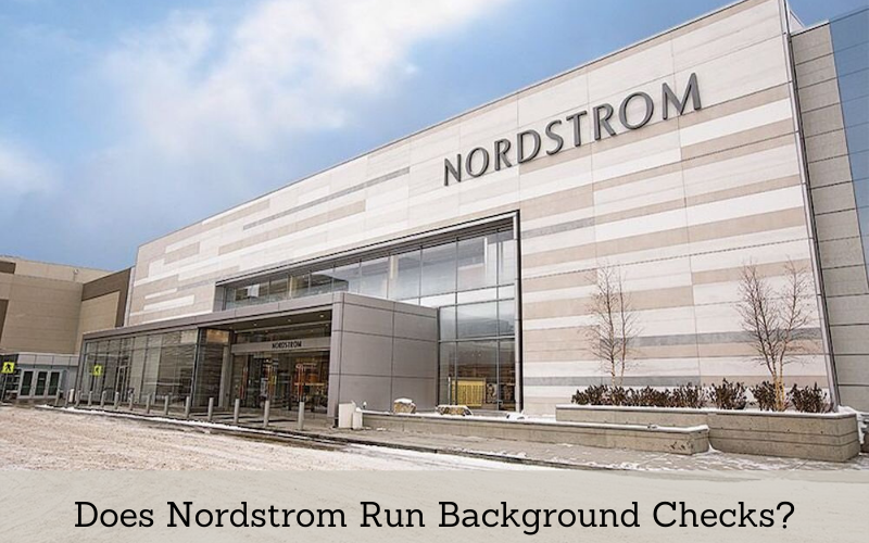 does nordstrom run background checks