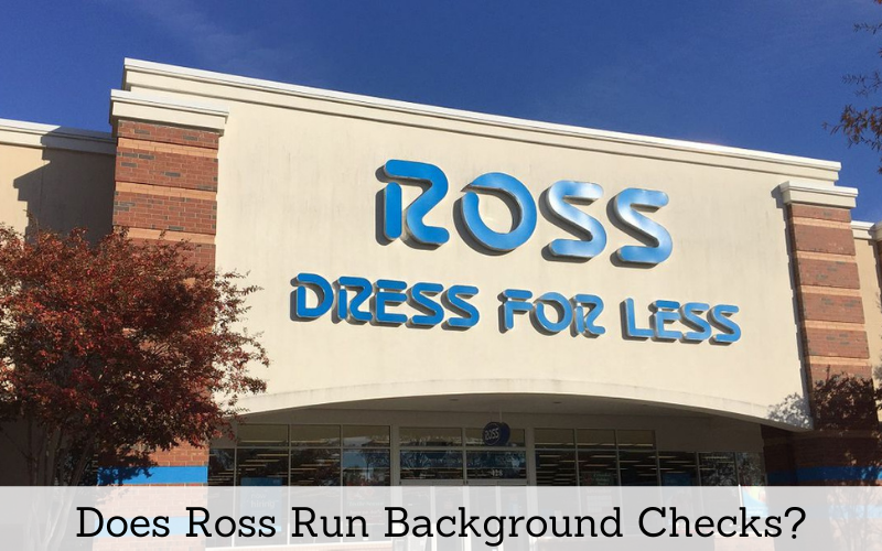 does ross run background checks