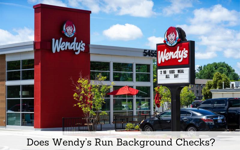 does wendys run background checks
