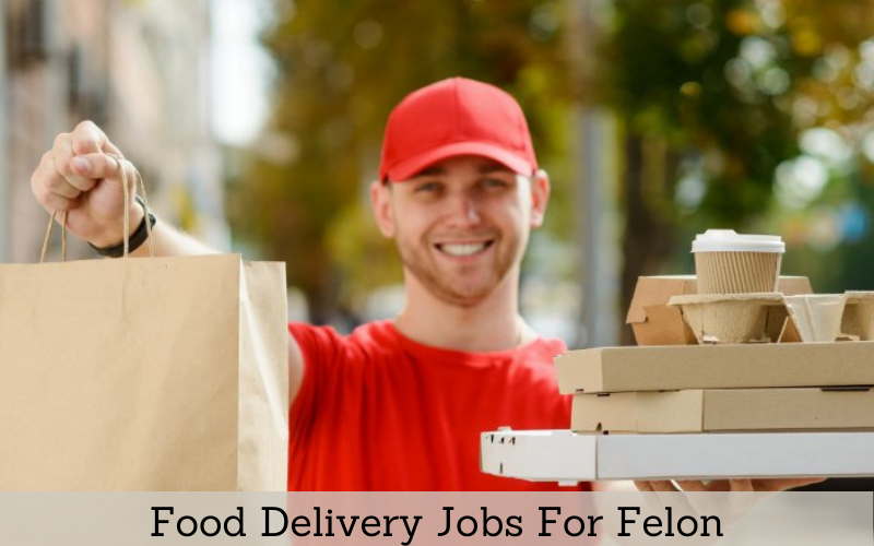 food delivery jobs for felon