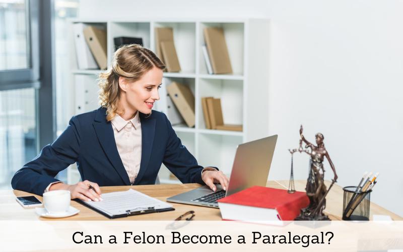 can a felon become a paralegal