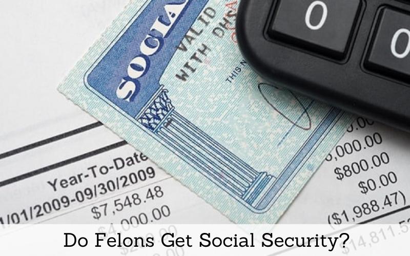 do felons get social security