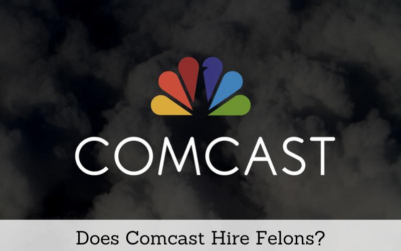 does comcast hire felons