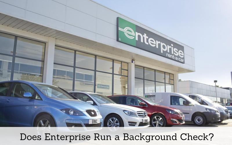 does enterprise run a background check