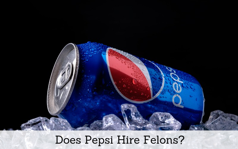 does pepsi hire felon