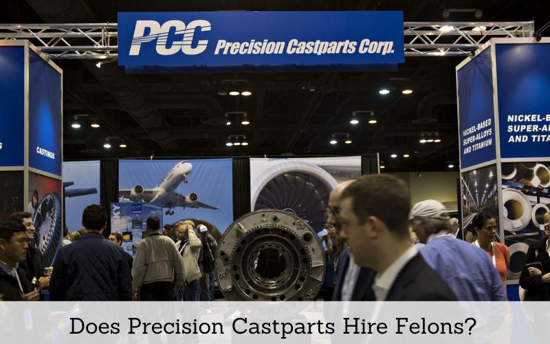 does precision castparts hire felons