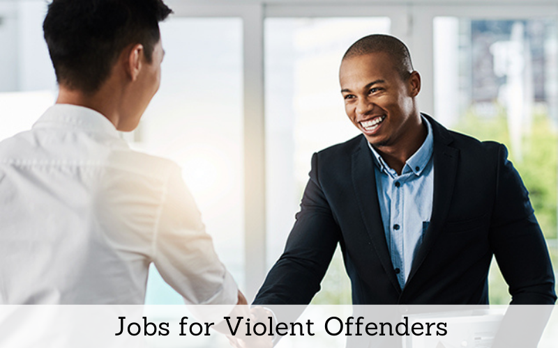 jobs for violent offenders