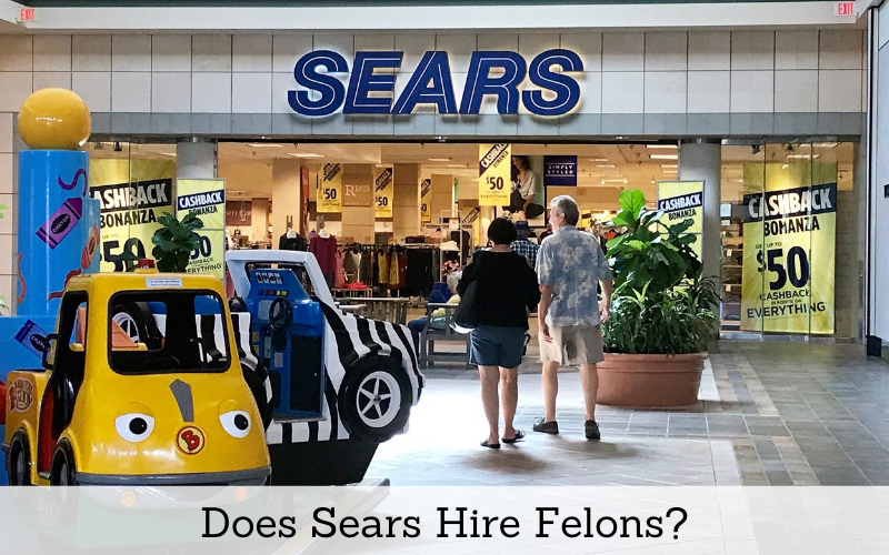Does the Sears Hire a Felons