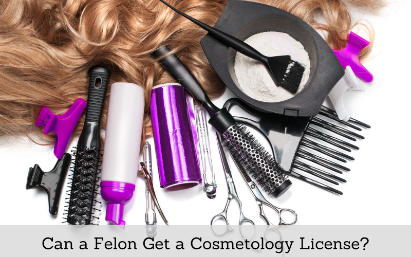 can felon get a cosmetology license