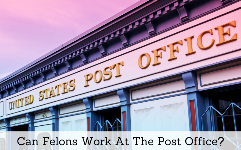 can felons work at the post office
