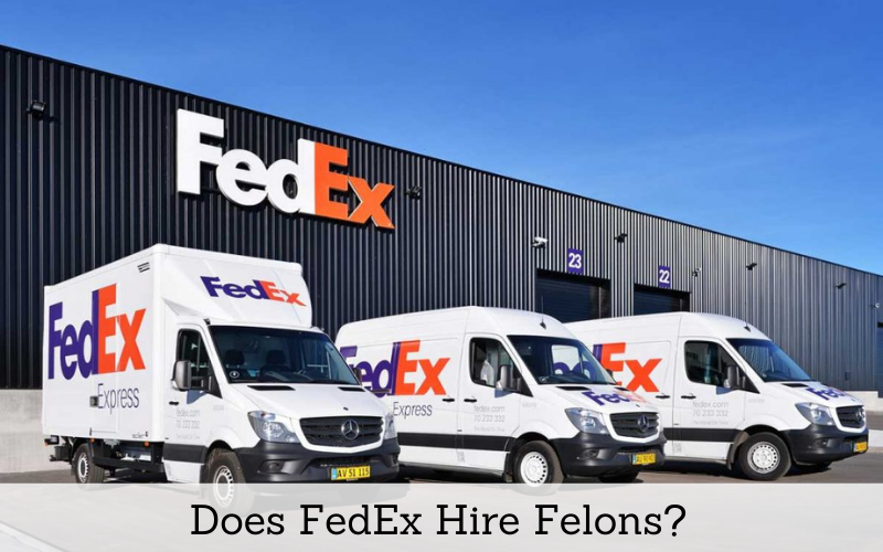does fedex hire felons