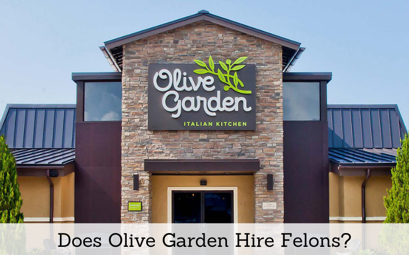 does olive garden hire felons