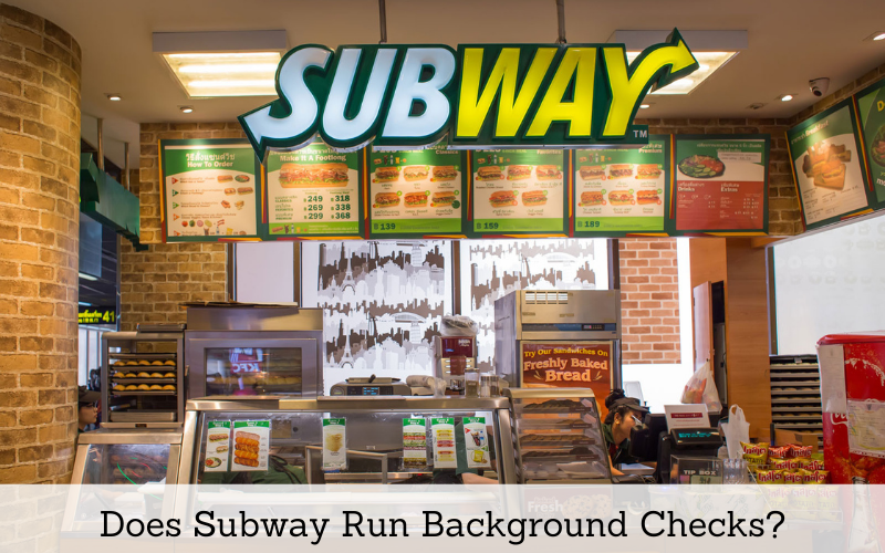 does subway run background checks