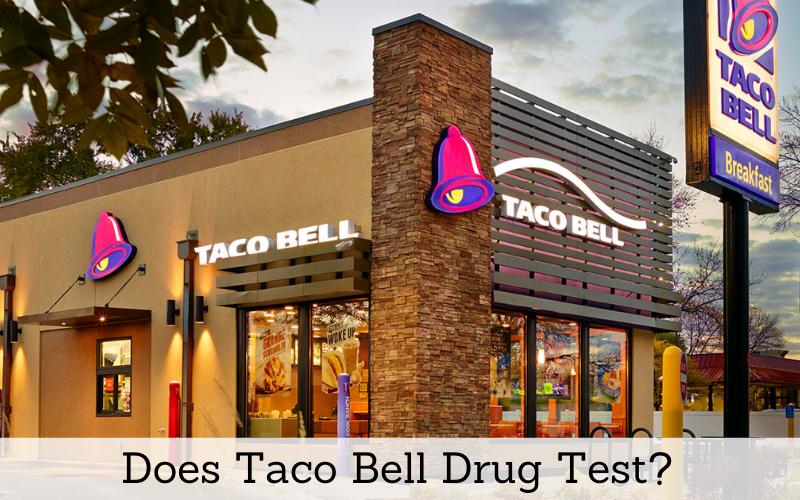 does taco bell drug test