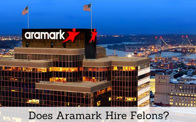 does aramark hire felons