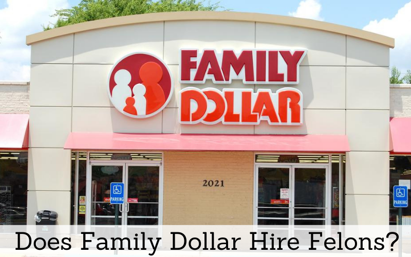 does family dollar hire felons