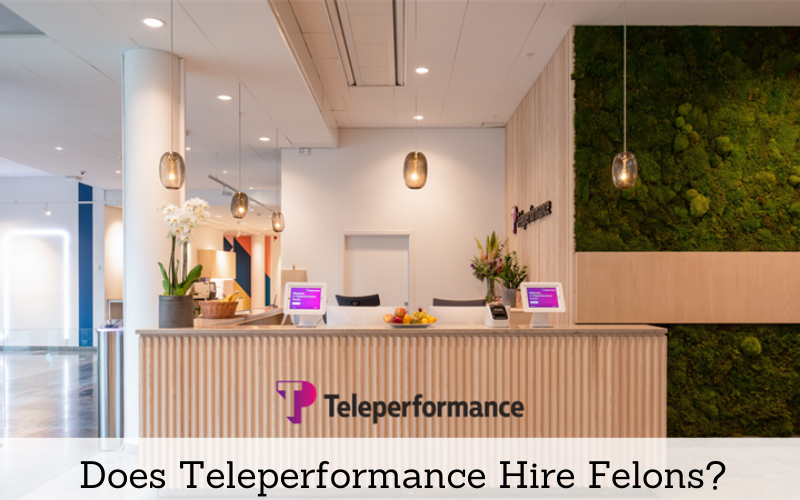 does teleperformance hire felons