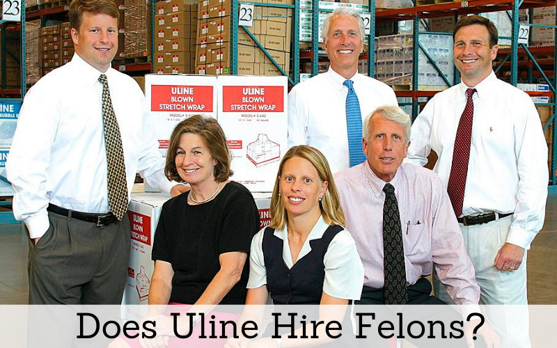 does uline hire a felon tips