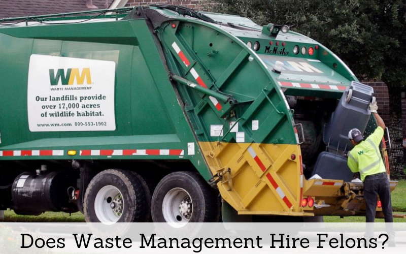 does waste management hire felons