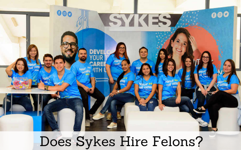 Does Sykes Hire Felons